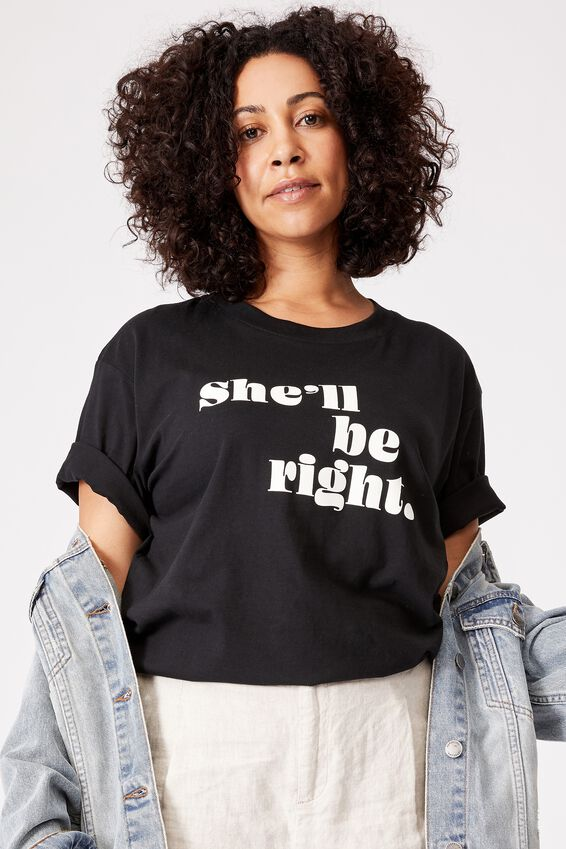 Organic Oversized Daily Printed Step Hem Tee, BLACK/SHE LL BE RIGHT