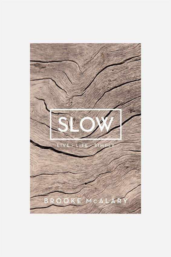 Slow, SLOW