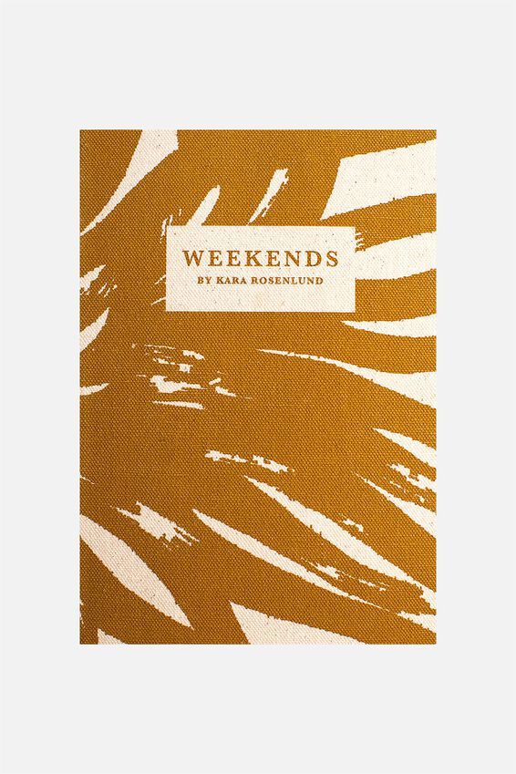 Weekend, KARA ROSENLUND